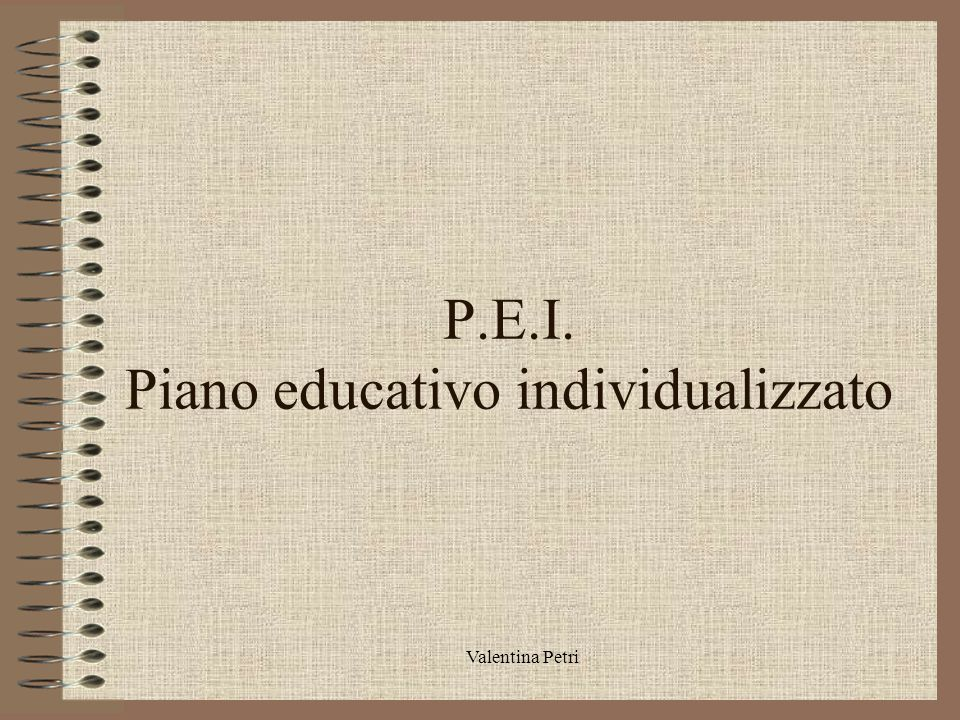 P.E.I. Piano educativo individualizzato