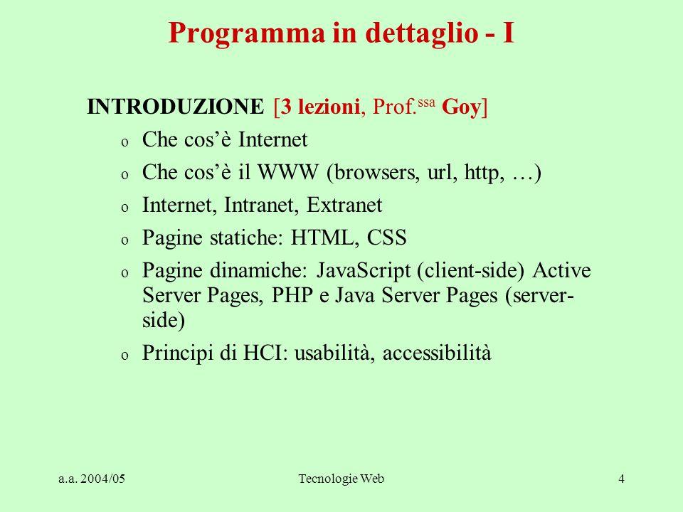 a.a. 2004/05Tecnologie Web4 Programma in dettaglio - I INTRODUZIONE [3 lezioni, Prof.
