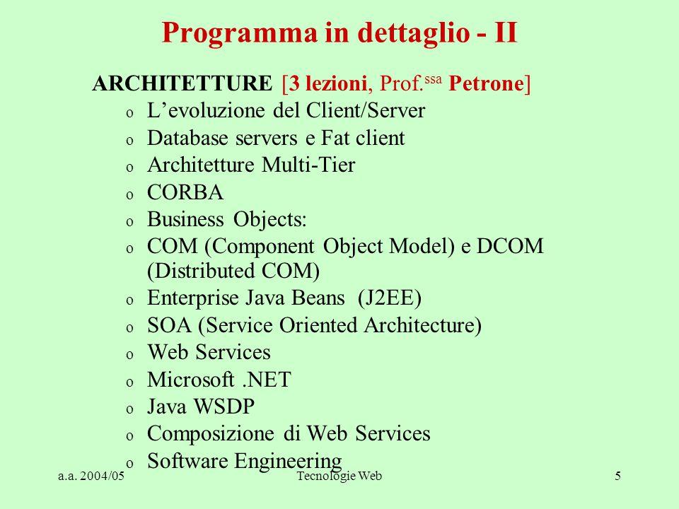 a.a. 2004/05Tecnologie Web5 Programma in dettaglio - II ARCHITETTURE [3 lezioni, Prof.