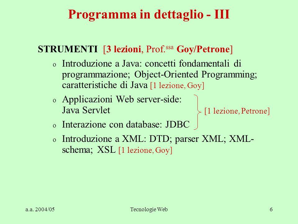 a.a. 2004/05Tecnologie Web6 Programma in dettaglio - III STRUMENTI [3 lezioni, Prof.