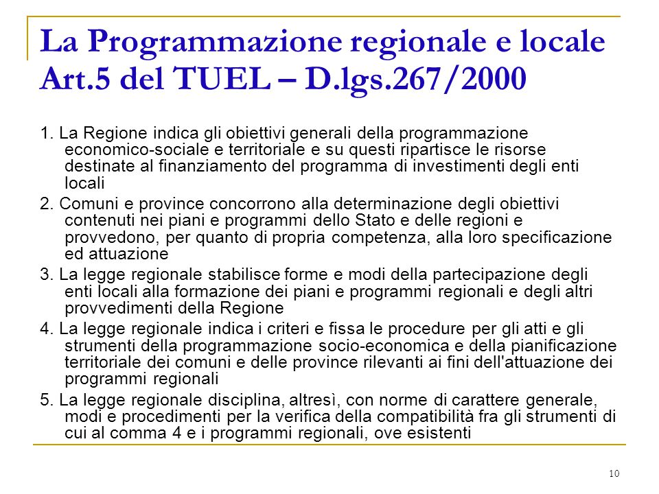 10 La Programmazione regionale e locale Art.5 del TUEL – D.lgs.267/2000 1.