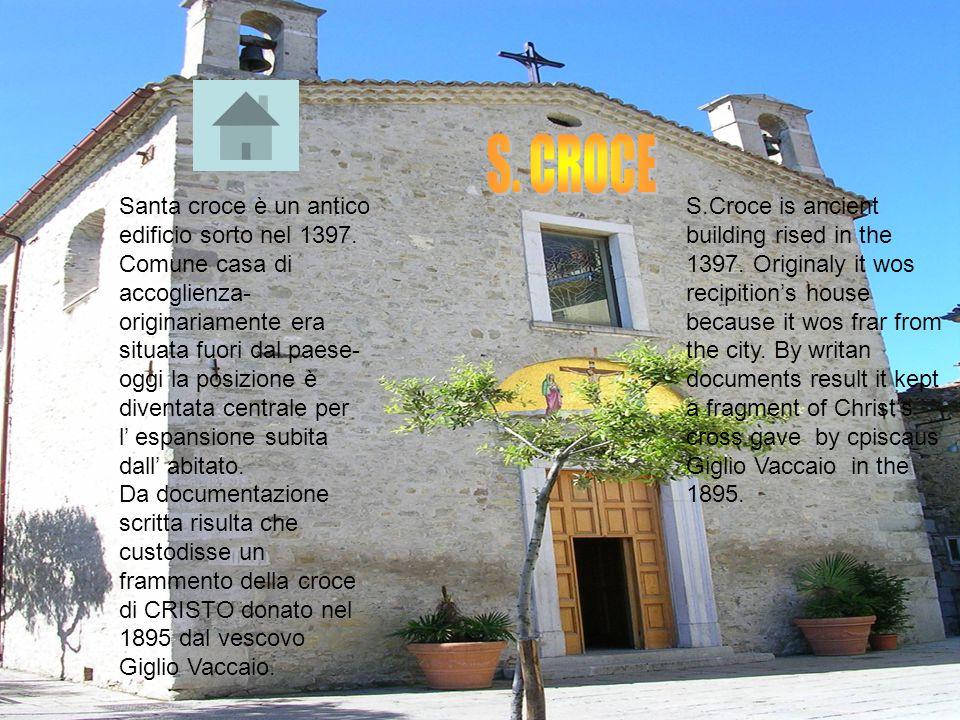 Santa croce è un antico edificio sorto nel 1397. Comune casa di accoglienza- originariamente era situata fuori dal paese- oggi la posizione è diventat