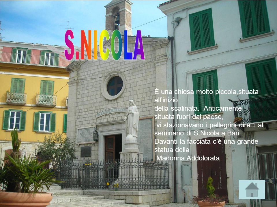 È una chiesa molto piccola,situata all'inizio della scalinata. Anticamente situata fuori dal paese, vi stazionavano i pellegrini diretti al seminario