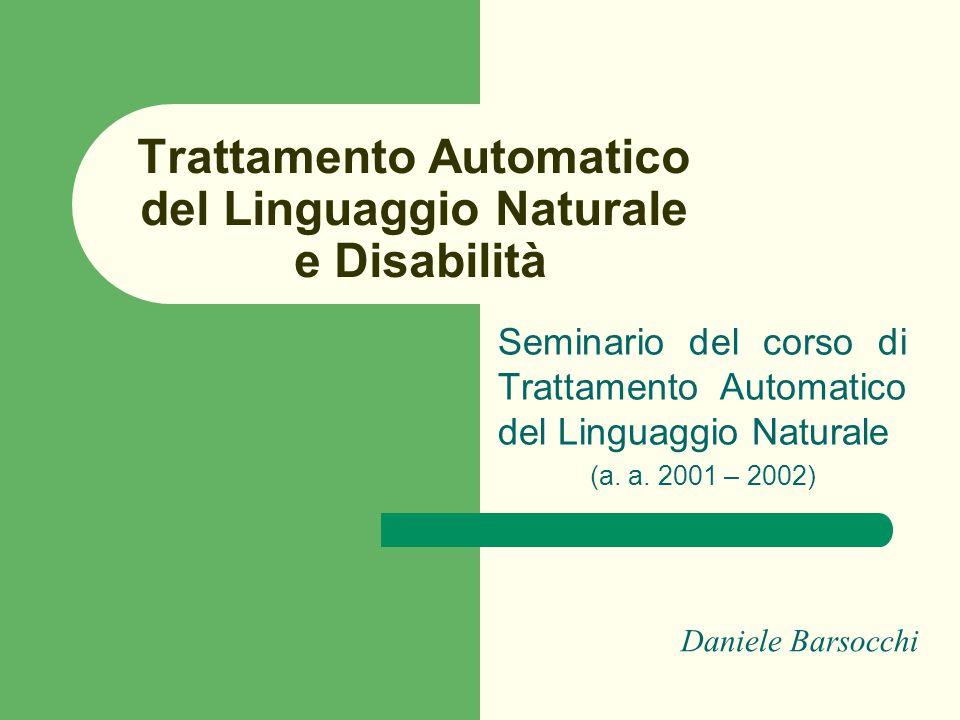 Trattamento Automatico del Linguaggio Naturale e Disabilità Seminario del corso di Trattamento Automatico del Linguaggio Naturale (a.