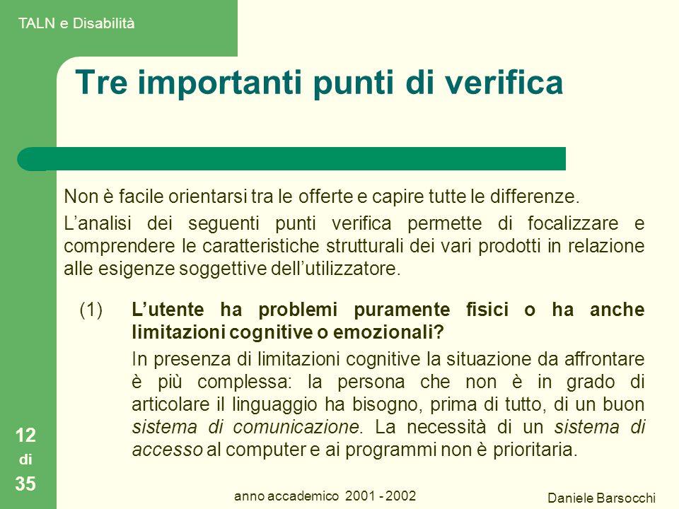 Daniele Barsocchi anno accademico 2001 - 2002 Tre importanti punti di verifica Non è facile orientarsi tra le offerte e capire tutte le differenze.