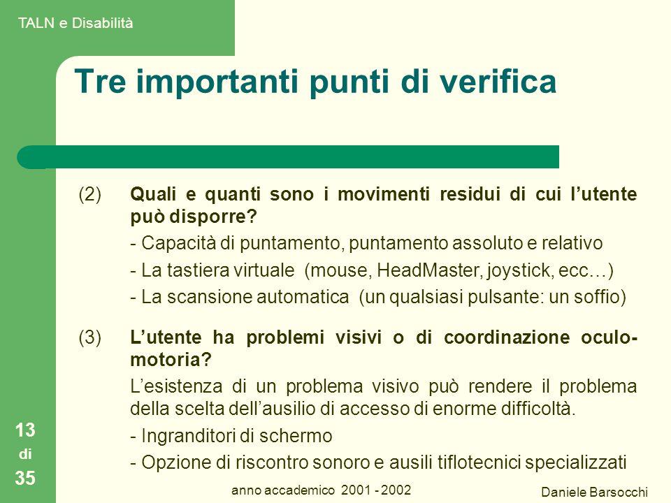 Daniele Barsocchi anno accademico 2001 - 2002 Tre importanti punti di verifica (2) Quali e quanti sono i movimenti residui di cui l'utente può disporre.