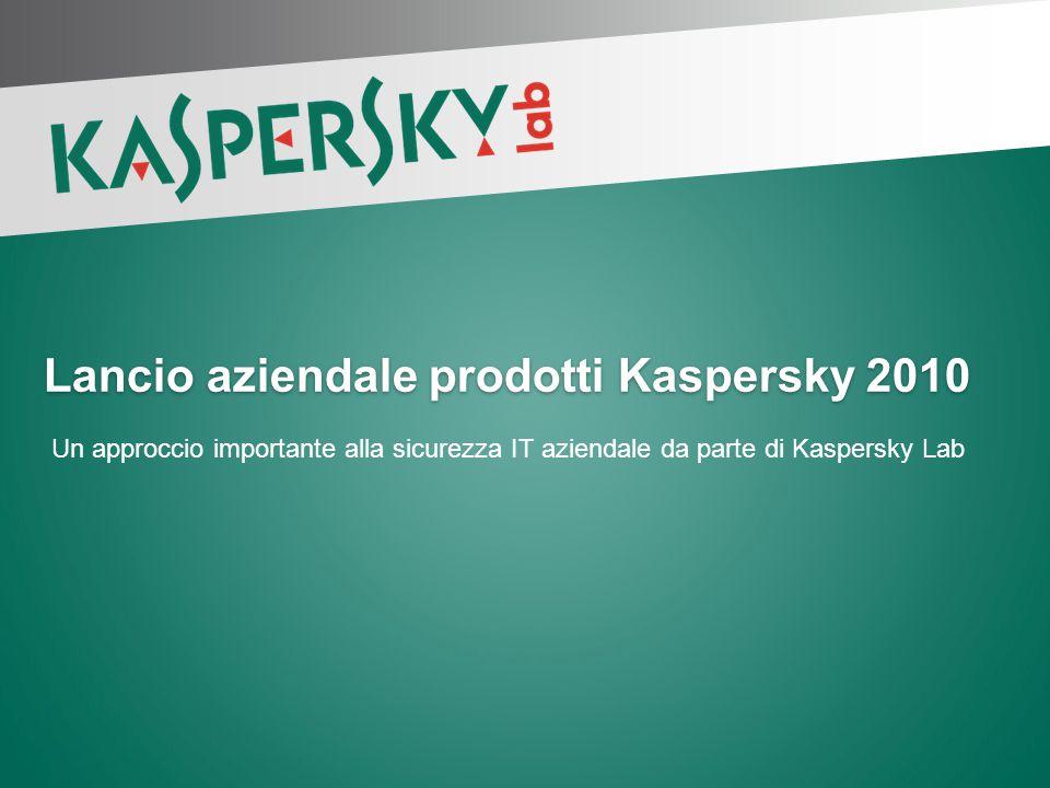 Lancio aziendale prodotti Kaspersky 2010 Un approccio importante alla sicurezza IT aziendale da parte di Kaspersky Lab