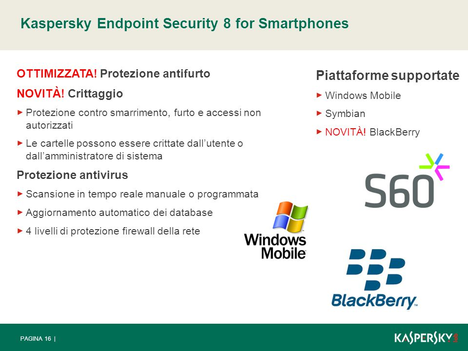 PAGINA 16 | Kaspersky Endpoint Security 8 for Smartphones OTTIMIZZATA.