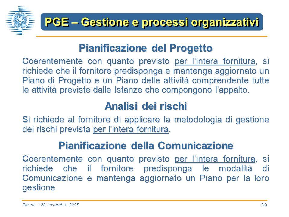 39 Parma – 28 novembre 2005 Pianificazione del Progetto Coerentemente con quanto previsto per l'intera fornitura, si richiede che il fornitore predisponga e mantenga aggiornato un Piano di Progetto e un Piano delle attività comprendente tutte le attività previste dalle Istanze che compongono l'appalto.