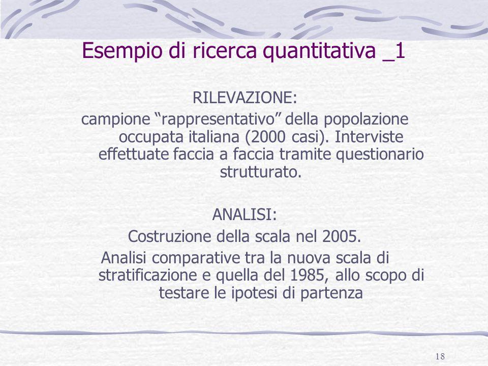 """18 Esempio di ricerca quantitativa _1 RILEVAZIONE: campione """"rappresentativo"""" della popolazione occupata italiana (2000 casi). Interviste effettuate f"""