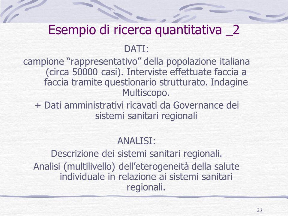"""23 Esempio di ricerca quantitativa _2 DATI: campione """"rappresentativo"""" della popolazione italiana (circa 50000 casi). Interviste effettuate faccia a f"""