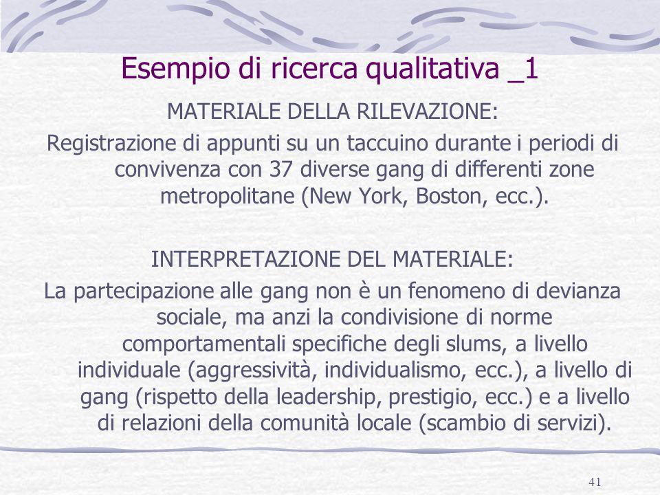 41 Esempio di ricerca qualitativa _1 MATERIALE DELLA RILEVAZIONE: Registrazione di appunti su un taccuino durante i periodi di convivenza con 37 diver