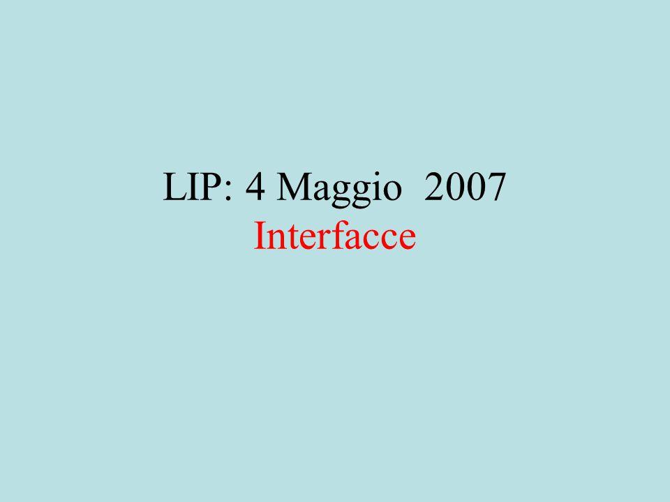 LIP: 4 Maggio 2007 Interfacce