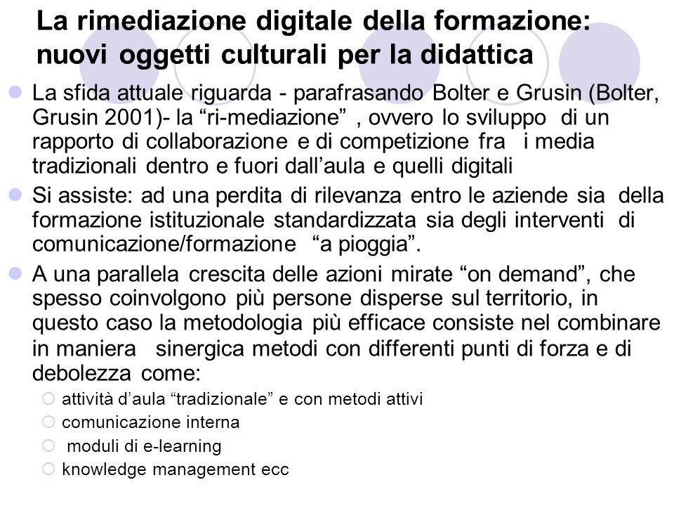 La rimediazione digitale della formazione: nuovi oggetti culturali per la didattica La sfida attuale riguarda - parafrasando Bolter e Grusin (Bolter,