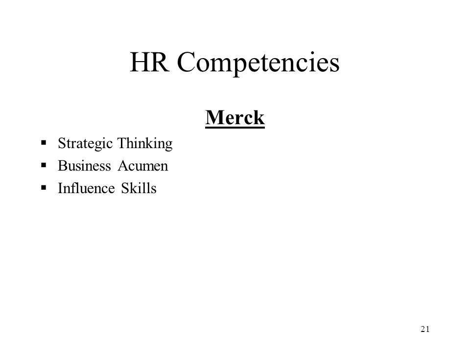 21 HR Competencies Merck  Strategic Thinking  Business Acumen  Influence Skills