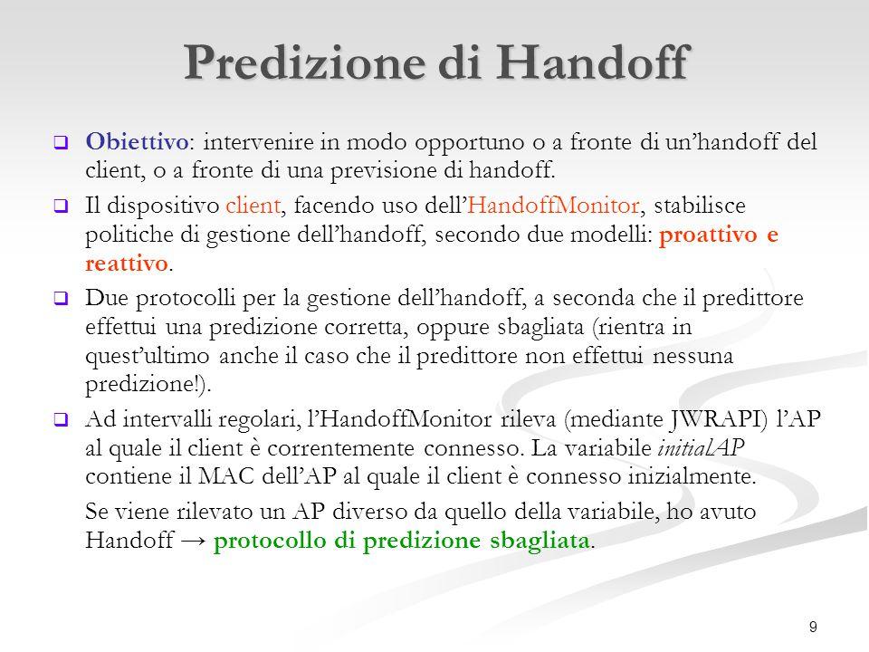 9 Predizione di Handoff   Obiettivo: intervenire in modo opportuno o a fronte di un'handoff del client, o a fronte di una previsione di handoff.