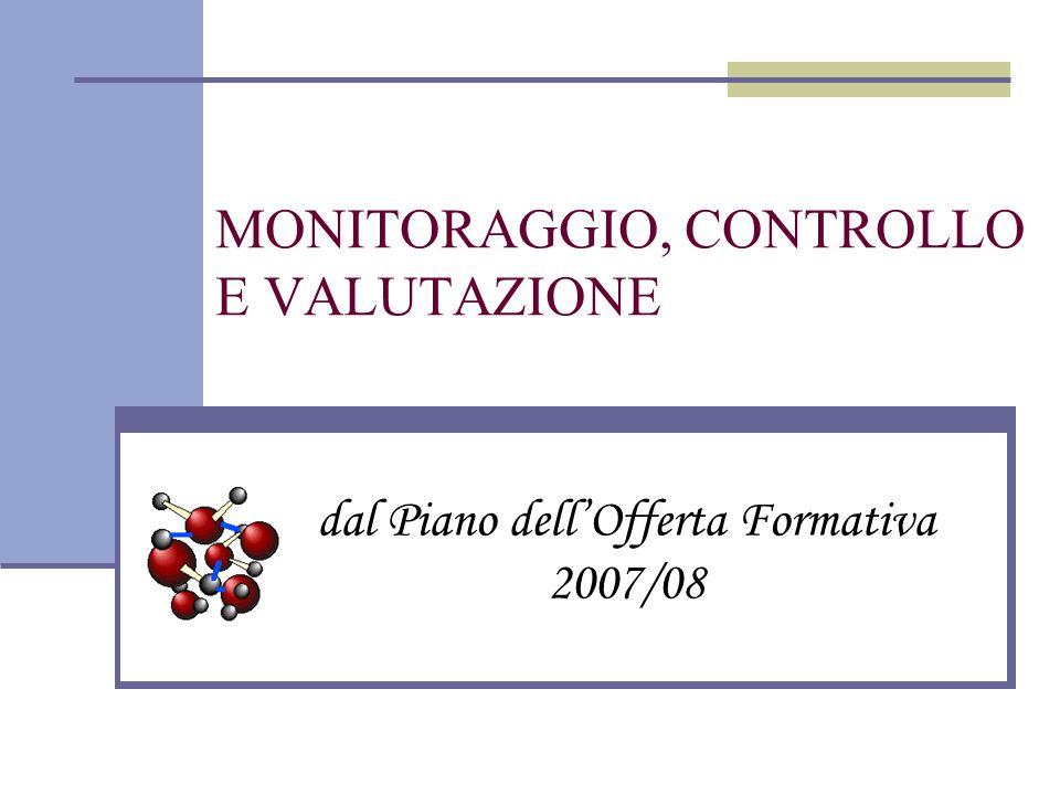 MONITORAGGIO, CONTROLLO E VALUTAZIONE dal Piano dell'Offerta Formativa 2007/08