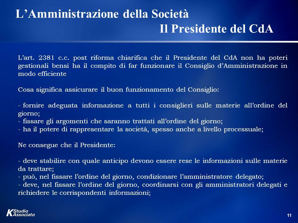 11 L'Amministrazione della Società Il Presidente del CdA L'art.