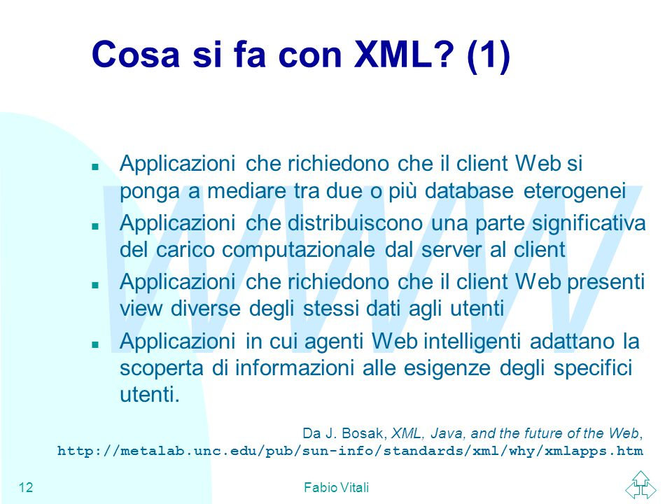 WWW Fabio Vitali12 Cosa si fa con XML.
