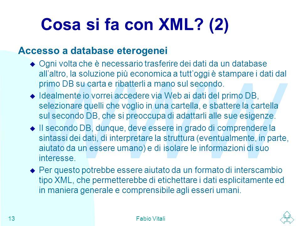 WWW Fabio Vitali13 Cosa si fa con XML.