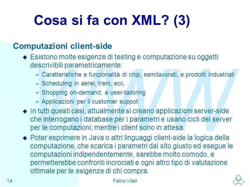 WWW Fabio Vitali14 Cosa si fa con XML.