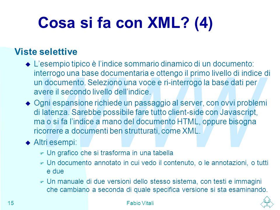WWW Fabio Vitali15 Cosa si fa con XML.