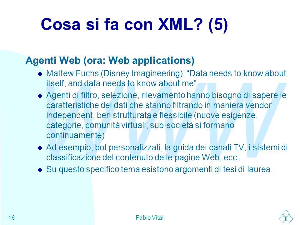WWW Fabio Vitali16 Cosa si fa con XML.