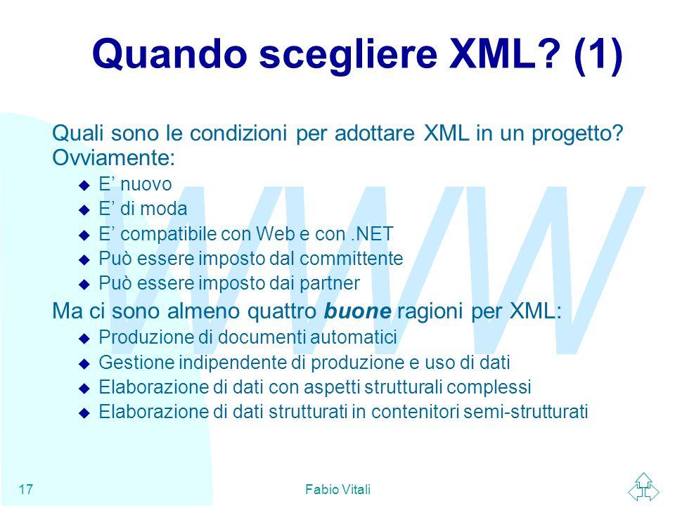 WWW Fabio Vitali17 Quando scegliere XML.