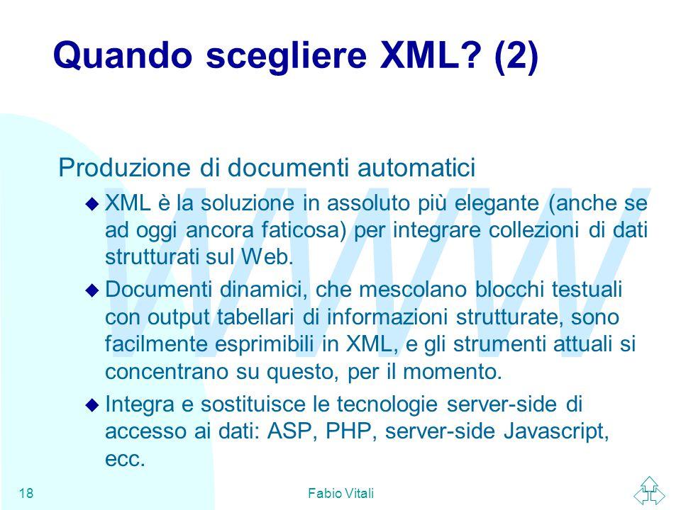 WWW Fabio Vitali18 Quando scegliere XML.