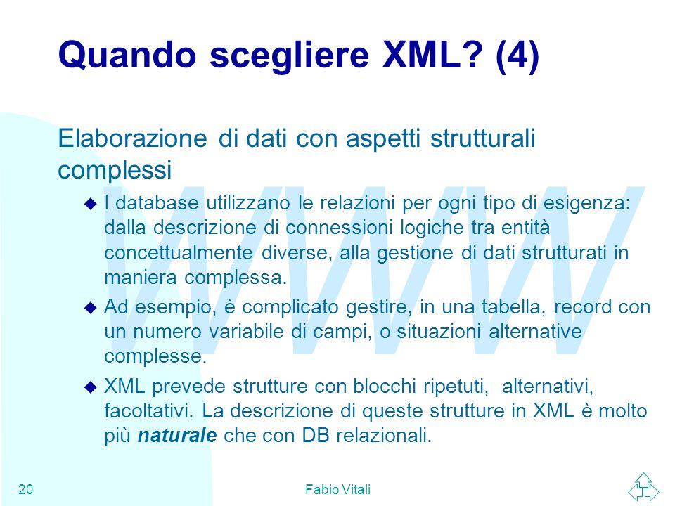 WWW Fabio Vitali20 Quando scegliere XML.