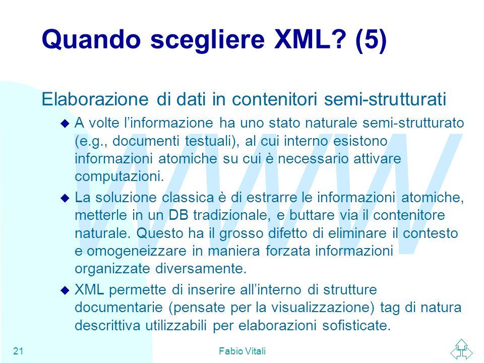 WWW Fabio Vitali21 Quando scegliere XML.