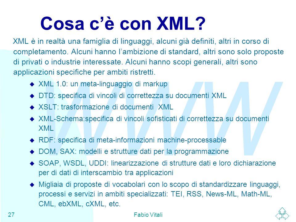 WWW Fabio Vitali27 Cosa c'è con XML.