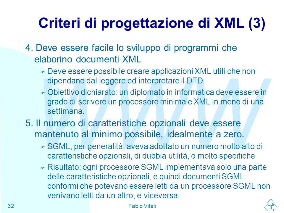 WWW Fabio Vitali32 Criteri di progettazione di XML (3) 4.