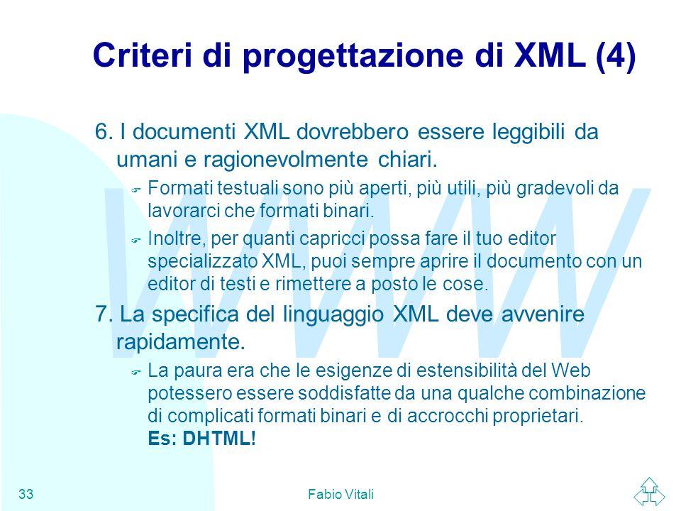 WWW Fabio Vitali33 Criteri di progettazione di XML (4) 6.