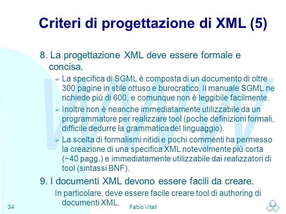 WWW Fabio Vitali34 Criteri di progettazione di XML (5) 8.