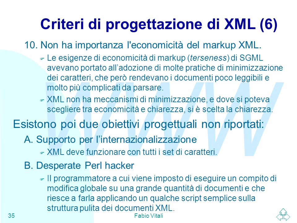 WWW Fabio Vitali35 Criteri di progettazione di XML (6) 10.