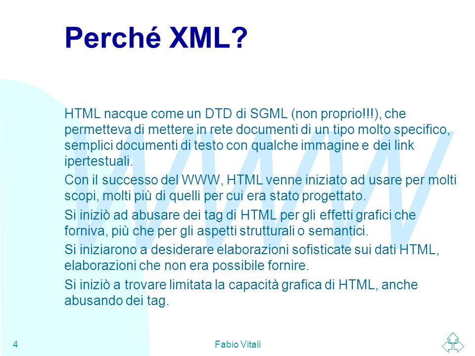 WWW Fabio Vitali4 Perché XML.