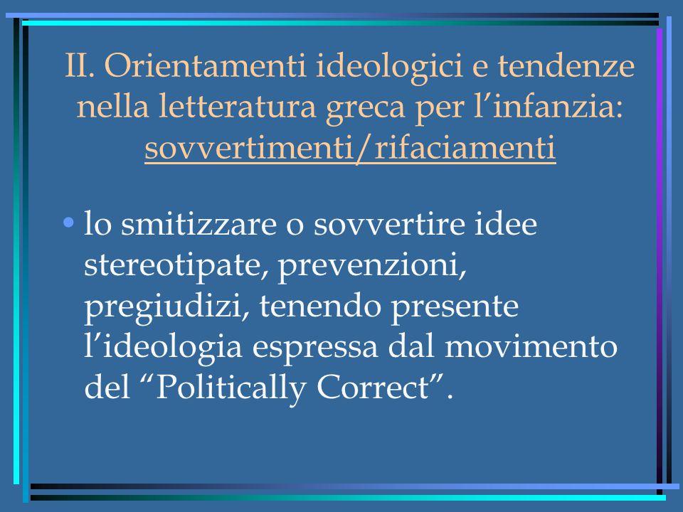 II. Orientamenti ideologici e tendenze nella letteratura greca per l'infanzia: sovvertimenti/rifaciamenti lo smitizzare o sovvertire idee stereotipate