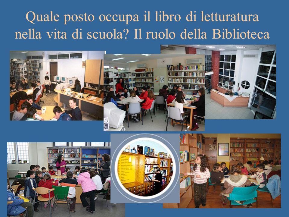 Quale posto occupa il libro di letturatura nella vita di scuola Il ruolo della Biblioteca