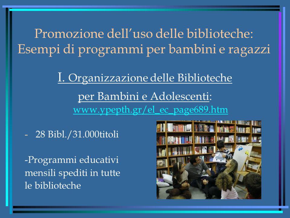 Promozione dell'uso delle biblioteche: Esempi di programmi per bambini e ragazzi I.