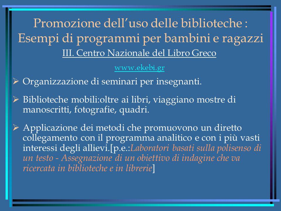 Promozione dell'uso delle biblioteche : Esempi di programmi per bambini e ragazzi III.