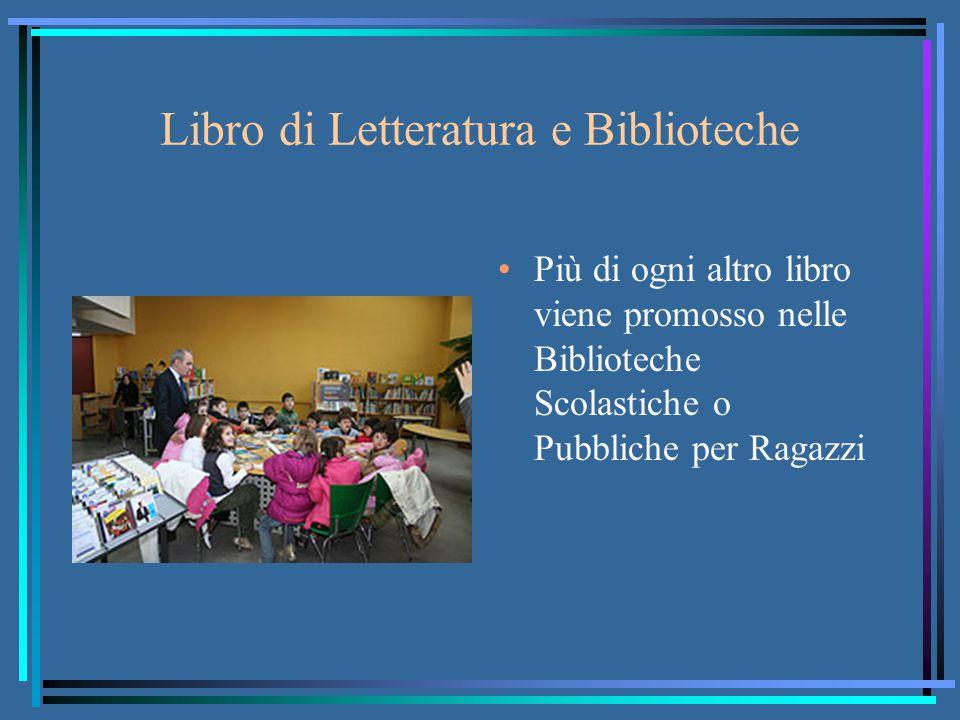 Libro di Letteratura e Biblioteche Più di ogni altro libro viene promosso nelle Biblioteche Scolastiche o Pubbliche per Ragazzi