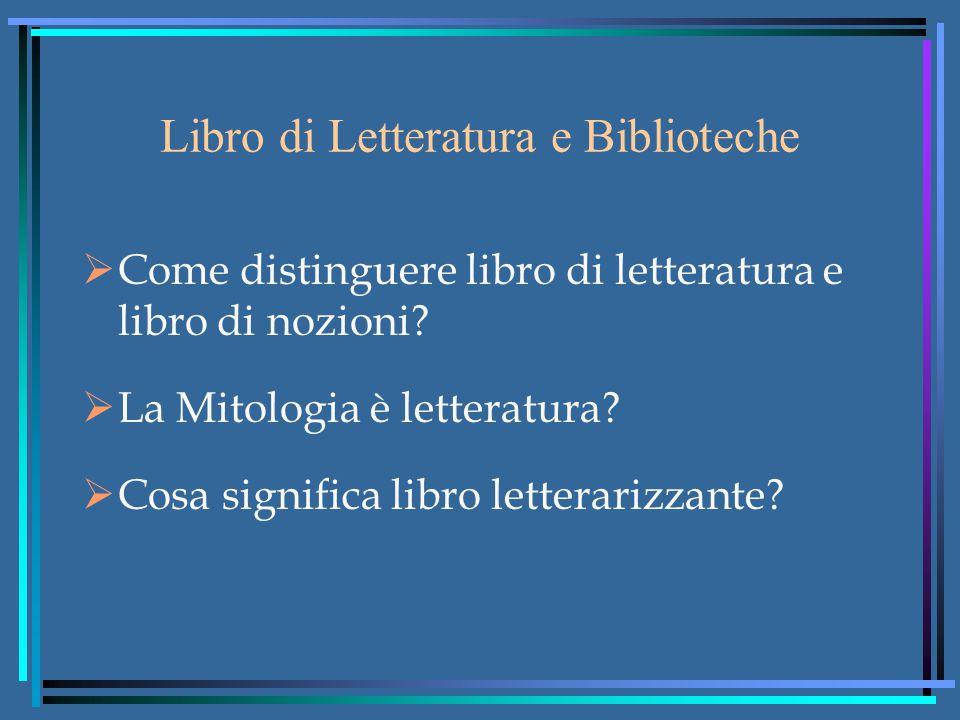 Libro di Letteratura e Biblioteche  Come distinguere libro di letteratura e libro di nozioni.