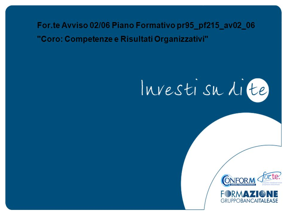 For.te Avviso 02/06 Piano Formativo pr95_pf215_av02_06 Coro: Competenze e Risultati Organizzativi