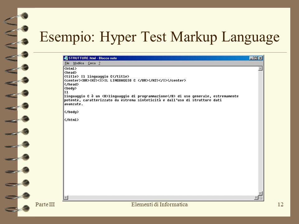 Parte IIIElementi di Informatica12 Esempio: Hyper Test Markup Language