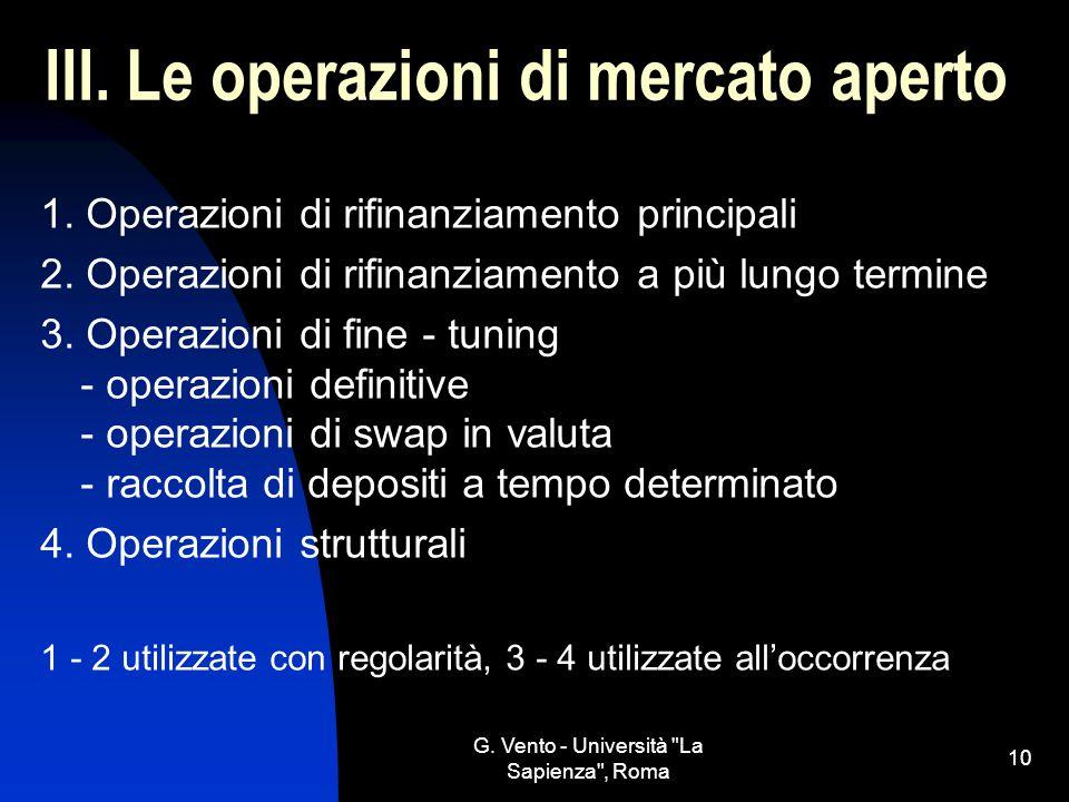 G.Vento - Università La Sapienza , Roma 10 III. Le operazioni di mercato aperto 1.