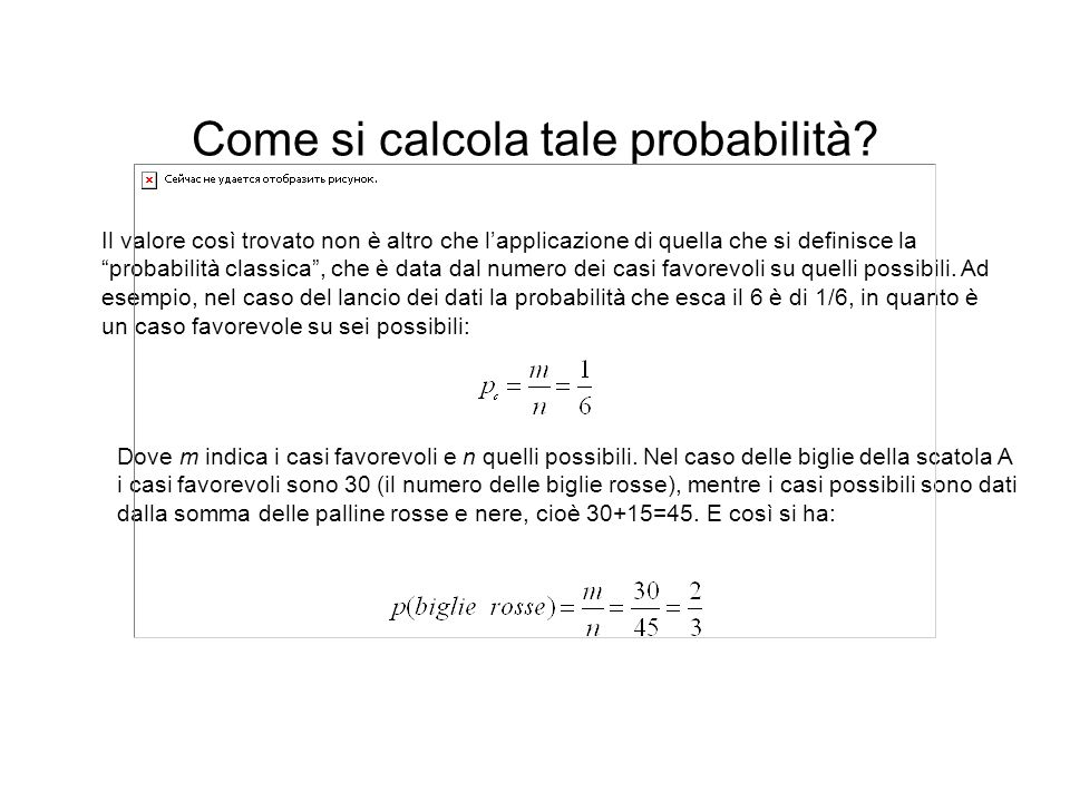 """Come si calcola tale probabilità? Il valore così trovato non è altro che l'applicazione di quella che si definisce la """"probabilità classica"""", che è da"""