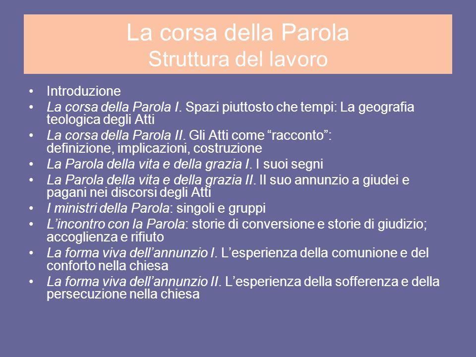 La corsa della Parola Struttura del lavoro Introduzione La corsa della Parola I.