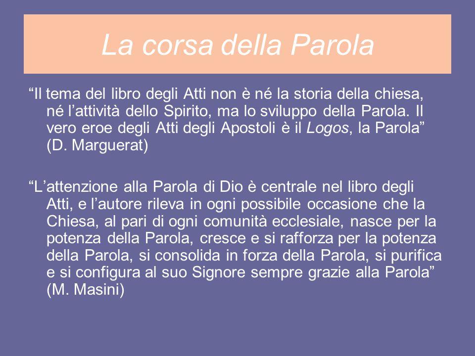 La Parola e il suo servizio La Parola corre in Atti.