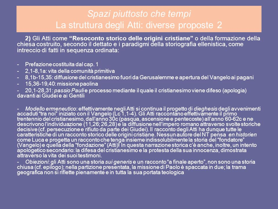Spazi piuttosto che tempi La struttura degli Atti: diverse proposte 3a 3) Lettura semiotica (F.